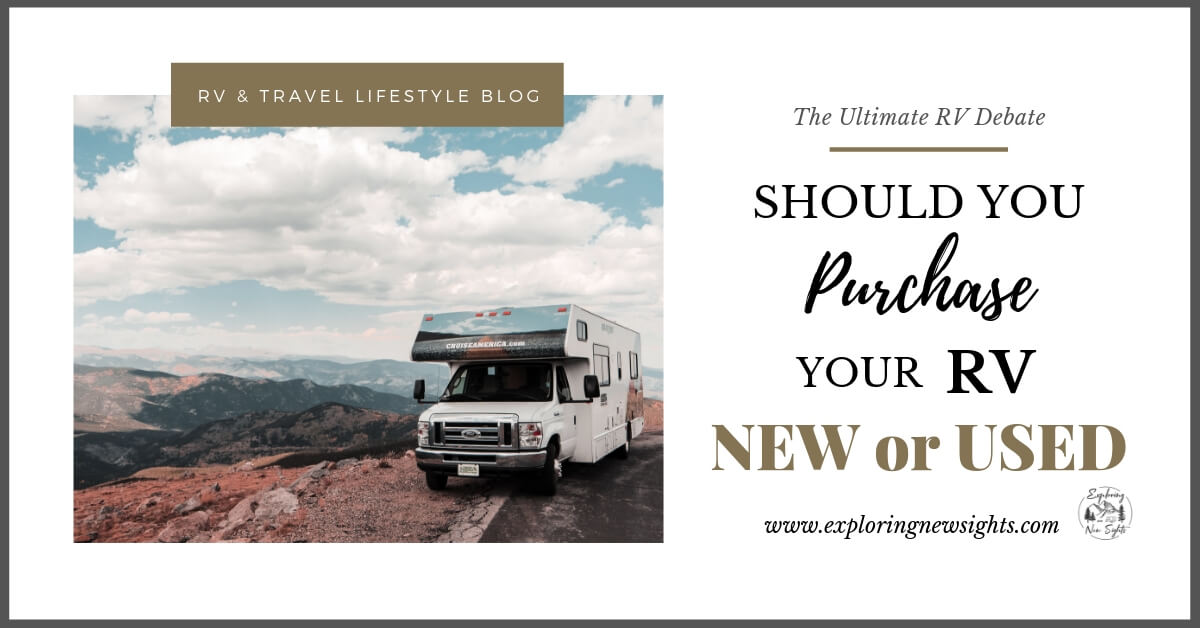 The Ultimate RV Debate 2 - Should You Buy a New or Used RV? Analyzing the Pros & Cons