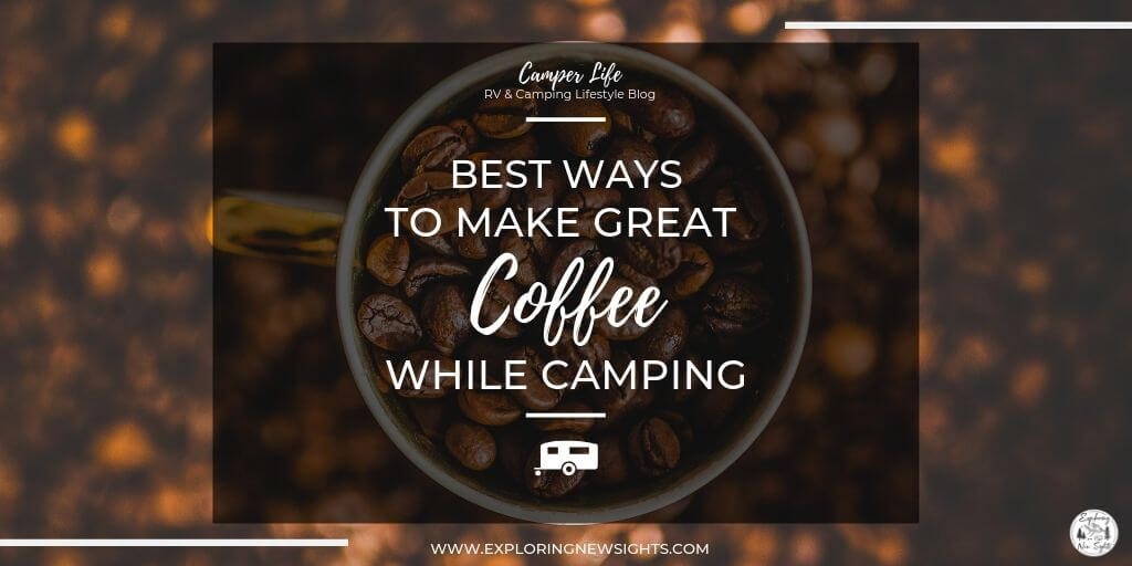 How to 2 2 - Best Ways to Make Great Coffee While Camping