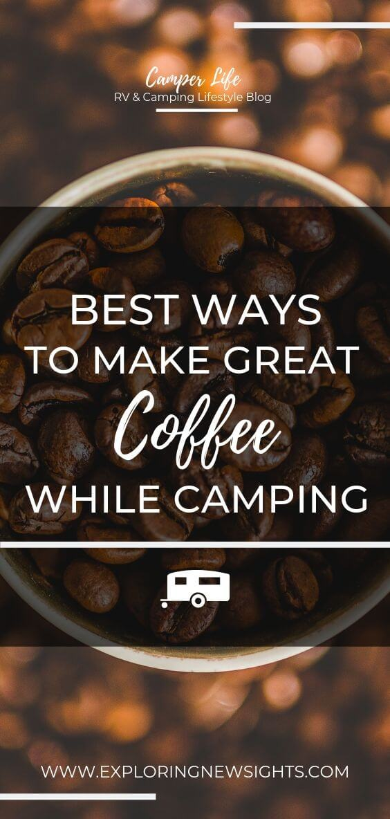 Summer Camping 2 - Best Ways to Make Great Coffee While Camping