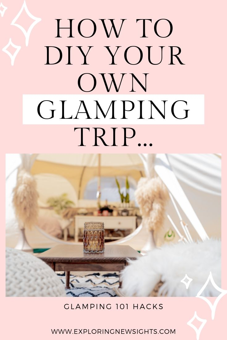 how to DIY your own glamping trip - How to DIY Your Own Glamping Trip on a Budget
