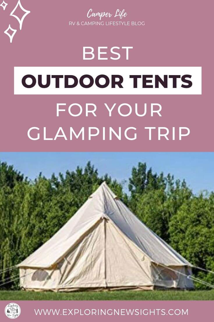 how to DIY your own glamping trip 4 1 - Best Tents For Your DIY Glamping Trip
