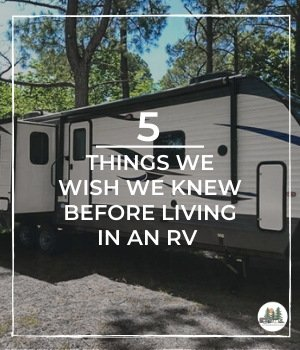 Top 5 Things We Wish We Knew Before Living In An RV