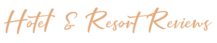 Hotel and Resort Review