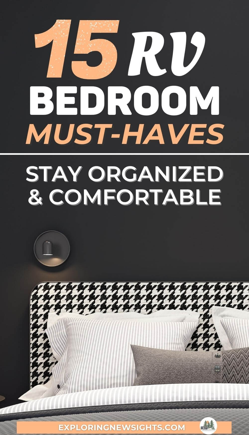 RV BEDROOM MUST-HAVES RV BEDROOM MUST-HAVES
